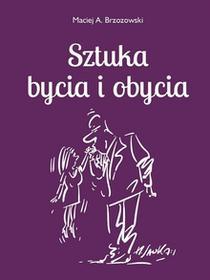 Sztuka bycia i obycia - MACIEJ BRZOZOWSKI
