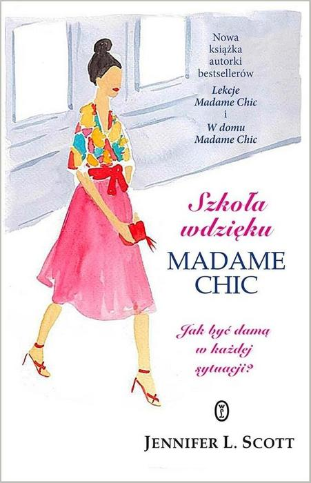 Szkoła wdzięku Madame Chic - Scott Jennifer L.