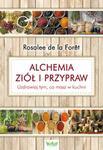 Opinie o Rosalee de la Foret Alchemia ziół i przypraw. Uzdrawiaj tym, co masz w kuchni