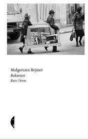 Czarne Bukareszt - Małgorzata Rejmer