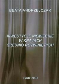 Wydawnictwo Uniwersytetu Łódzkiego Andrzejczak Beata Inwestycje niemieckie w krajach średnio rozwiniętych