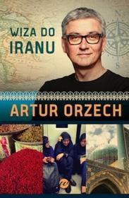 Wielka Litera Wiza do Iranu - Artur Orzech