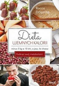 Pascal Dieta ujemnych kalorii - ROCCO DISPIRITO