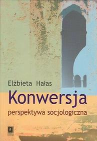 Konwersja perspektywa socjologiczna - Elżbieta Hałas