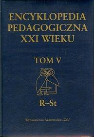 Encyklopedia pedagogiczna XXI wieku - tom 5 (R-St), - Praca zbiorowa