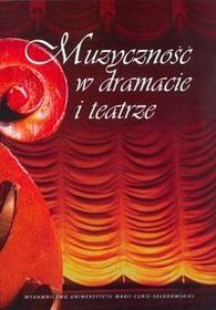 UMCS Wydawnictwo Uniwersytetu Marii Curie-Skłodows Muzyczność w dramacie i teatrze