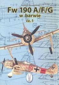 Fw 190 A/F/G w barwie część 1 - Ludwik Nowakowski