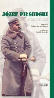 Zysk i S-ka Józef Piłsudski w kolorze - Andrzej K. Kunert