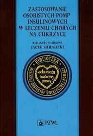 Wydawnictwo Lekarskie PZWL Zastosowanie osobistych pomp insulinowych w leczeniu chorych na cukrzycę - Wydawnictwo Lekarskie PZWL