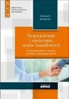 Negocjowanie i zawieranie umów handlowych Wojciech Budzyński