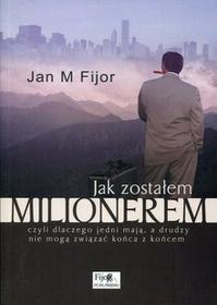 Fijor Jan M. Jak zostałem milionerem