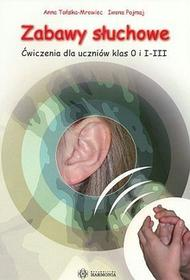 Zabawy słuchowe.  Ćwiczenia dla uczniów klas O i I-III - Anna Tońska-Mrowiec, Pojmaj Iwona
