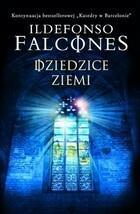 DZIEDZICE ZIEMI Ildefonso Falcones