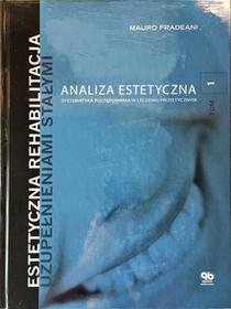Estetyczna rehabilitacja uzupełnieniami stałymi Analiza estetyczna T.1