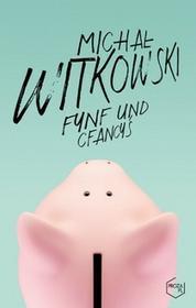 Znak Fynf und cfancyś - Michał Witkowski