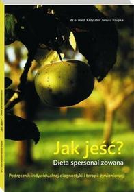 Psychologia Zmiany Krzysztof Krupka Jak jeść? Dieta spersonalizowana