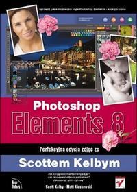 Photoshop Elements 8 Perfekcyjna edycja zdjęć ze Scottem Kelbym Helion Helion