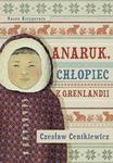 Czesław Centkiewicz Anaruk chłopiec z Grenlandii e-book)