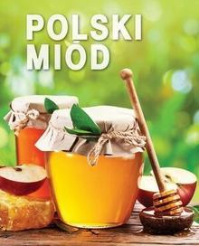 Olesiejuk Sp. z o.o. praca zbiorowa Polski miód
