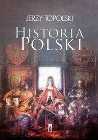 Poznańskie Historia Polski - Jerzy Topolski