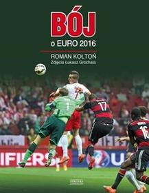 Zysk i S-ka Roman Kołtoń Bój o Euro 2016