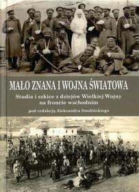 Stara Szuflada Mało znana I wojna światowa - Aleksander Smoliński
