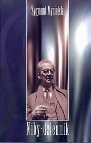Niby - dziennik - Zygmunt Mycielski