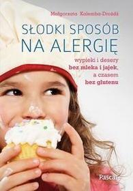 Pascal Słodki sposób na alergię - MAŁGORZATA KALEMBA-DROŻDŻ