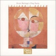 Oscar Noriega's Play Party Lucianos Dream