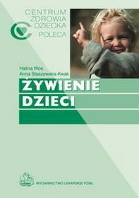 Wydawnictwo Lekarskie PZWL Żywienie dzieci - Anna Staszewska Kwak, Halina Woś