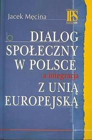 Dialog społeczny w Polsce a integracja z Unią Europejską - Jacek Męcina