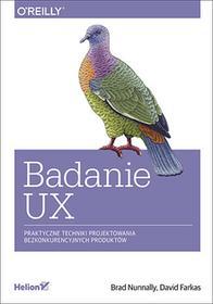 NUNNALLY BRAD Badanie UX Praktyczne techniki projektowania bezkonkurencyjnych produktów / wysyłka w 24h