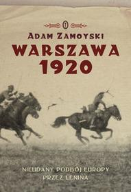 Wydawnictwo Literackie Warszawa 1920. Nieudany podbój Europy przez Lenina - Adam Zamoyski