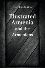 Book on Demand Ltd. Illustrated Armenia and the Armenians