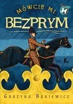 Literatura Mówcie mi Bezprym - Grażyna Bąkiewicz