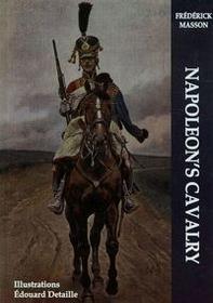 Napoleon V Napoleon's Cavalry - Frederick Masson