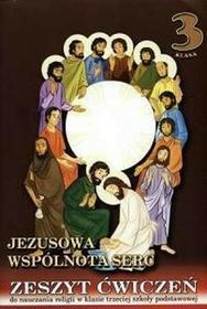 Religia. Jezusowa wspólnota serc. Klasa 3. Zeszyt ćwiczeń - szkoła podstawowa - Praca zbiorowa