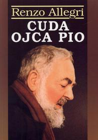 Cuda Ojca Pio - Allegri Renzo