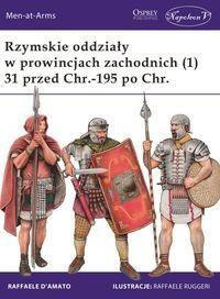 Napoleon V Rzymskie oddziały w prowincjach zachodnich (1) 31 przed Chr.-195 po Chr. - DAmato Raffaele