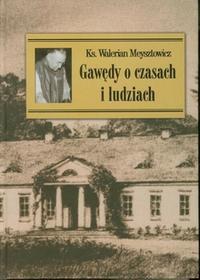 Gawędy o czasach i ludziach - Walerian Meysztowicz