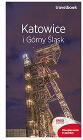 Mateusz Świstak Katowice i Górny Śląsk Travelbook Wydanie 2