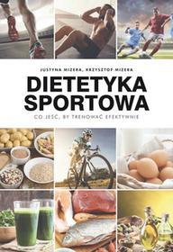 Dietetyka sportowa Co jeść by trenować efektywnie? JUSTYNA MIZERA