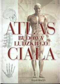 Atlas budowy ludzkiego ciała - Martin Vigue