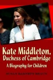 Createspace Independent Publishing Platform Kate Middleton, Duchess of Cambridge: A Biography for Children