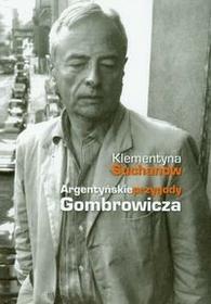 Wydawnictwo Literackie Suchanow Klementyna Argentyńskie przygody Gombrowicza