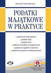 Podatki majątkowe w praktyce (z suplementem elektronicznym) - Krzysztof Janczukowicz