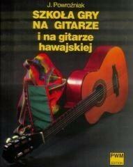 Polskie Wydawnictwo Muzyczne Józef Powroźniak Szkoła gry na gitarze i na gitarze hawajskiej