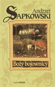 Supernowa Andrzej Sapkowski Boży bojownicy