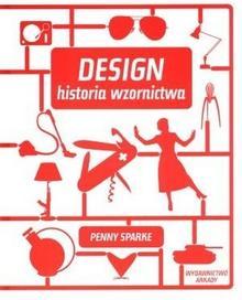 Arkady Design. Historia wzornictwa - Penny Sparke