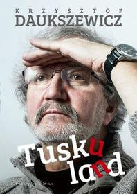 Prószyński Tuskuland - Krzysztof Daukszewicz
